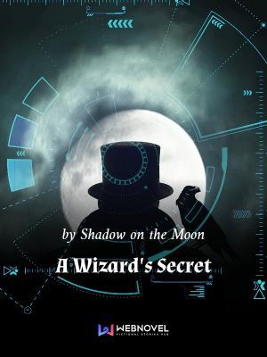 A Wizard's Secret – Full Novels